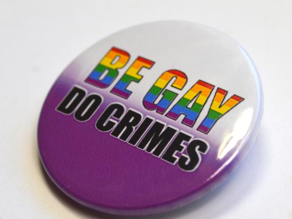 LGBTQIA Be Gay Do Crimes Badge