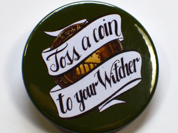 The Witcher Netflix Adaptation Toss A Coin Badge