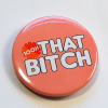 Lizzo 100 Per Cent That Bitch Truth Hurts Badge