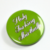 """""""Holy Forking Shirtballs"""" The Good Place Pinback Button Badge"""