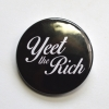 Yeet the Rich Anarchist Punk Badge