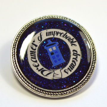 """Doctor Who """"Dreamer of Improbable Dreams"""" Motivational Resin Brooch"""