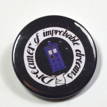 """Doctor Who """"Dreamer of Improbable Dreams"""" Pinback Button Badge"""