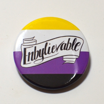 Non-Binary Genderqueer Genderfluid Enby Enbylievable Queer Pride Button Badge