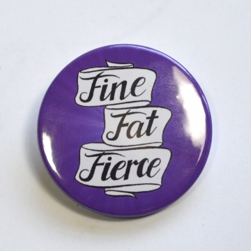 Fine Fat Fierce Body Positive Fat Pride Bright Purple Badge