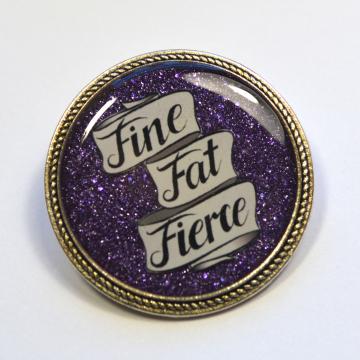 Fine, Fat, Fierce Body Positive Fat Pride Purple Brooch