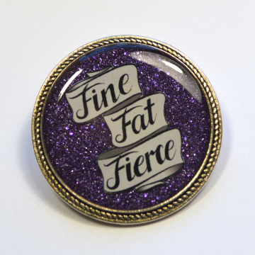 Fine, Fat, Fierce Body Positive Fat Pride Purple Brooch