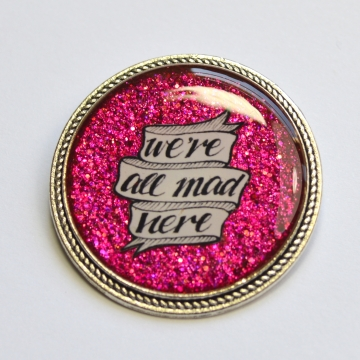 Alice In Wonderland We're All Mad Here Pink Resin Brooch