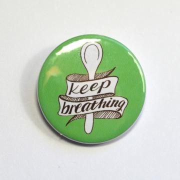 Keep Breathing Spoonie Chronic Illness Pinback Badge Button