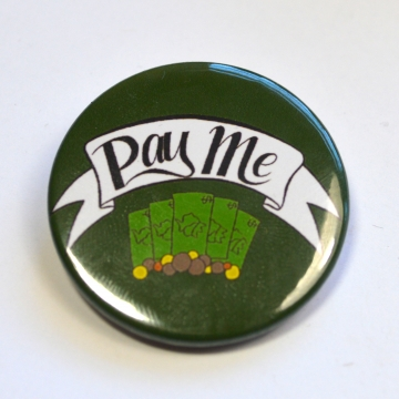 """Pay Me"" Badge"
