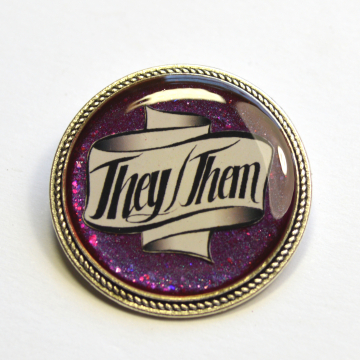 Pronouns LGBTQIA They/Them Brooch